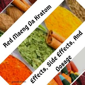 Red Maeng Da Kratom: Effects, Side Effects, And Dosage