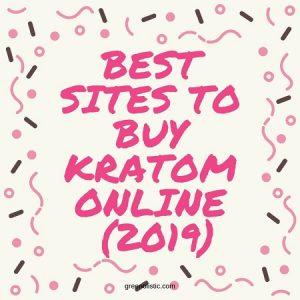 Best Sites To Buy Kratom Online (2019)
