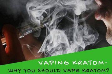 Vaping Kratom- Why You Should Vape Kratom_ And Side Effects